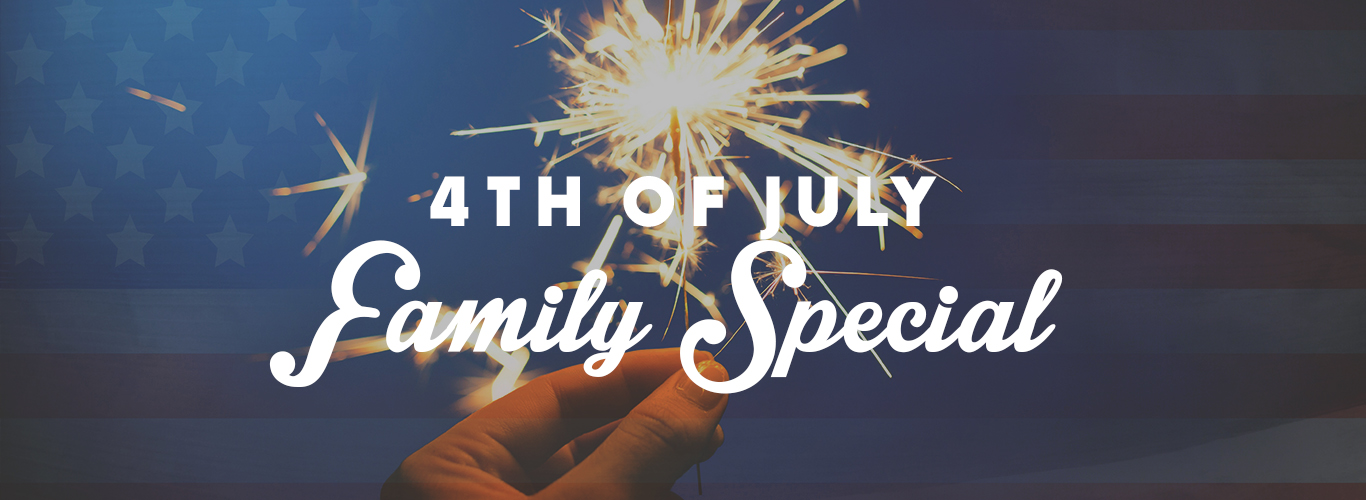 4th of July Family Special Banner